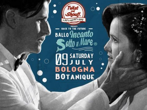 TWIST AND SHOUT! INCANTO SOTTO IL MARE ★ GRAN BALLO DI FINE ANNO @ BOtanique